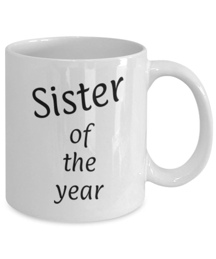 Gift for Sister, Sister of the year, Funny coffee mug Sister, Christmas gift for Sister, Sister appreciation mug, Gift for her, gratitude by expodesigns on Etsy