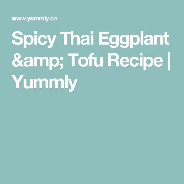 Spicy Thai Eggplant & Tofu Recipe   Yummly