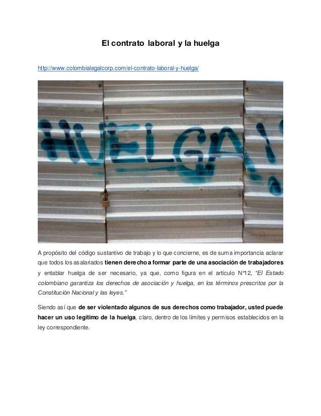 El contrato laboral y la huelga http://www.colombialegalcorp.com/el-contrato-laboral-y-huelga/ A propósito del código sust...