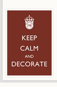 Keep Calm and Decorate!!!!!