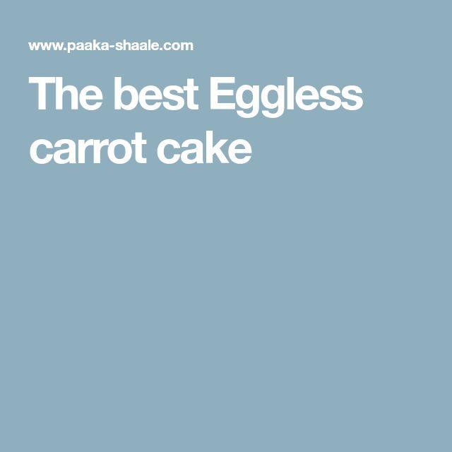 The best Eggless carrot cake