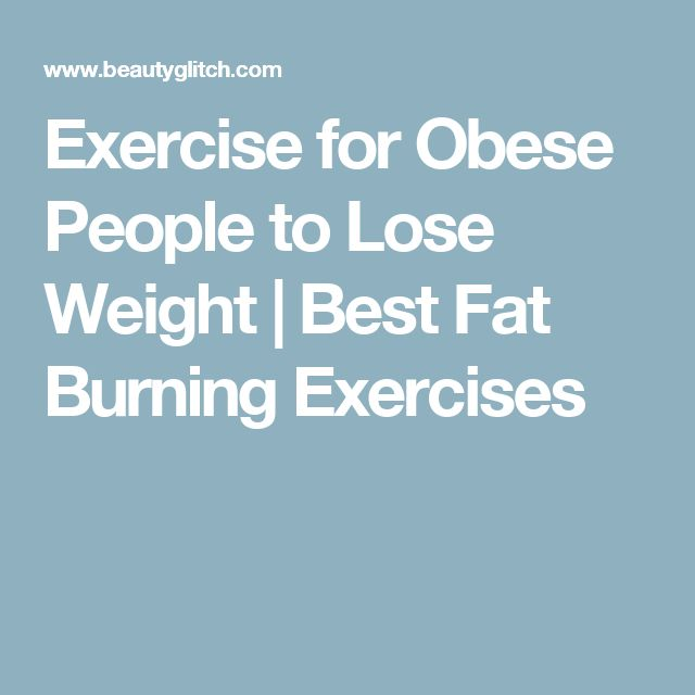 Exercise for Obese People to Lose Weight | Best Fat Burning Exercises