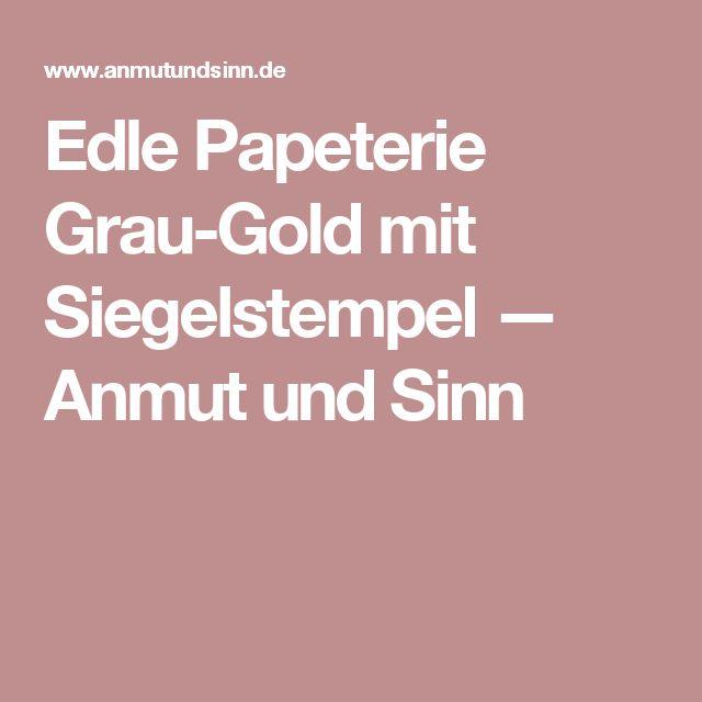 Edle Papeterie Grau-Gold mit Siegelstempel — Anmut und Sinn