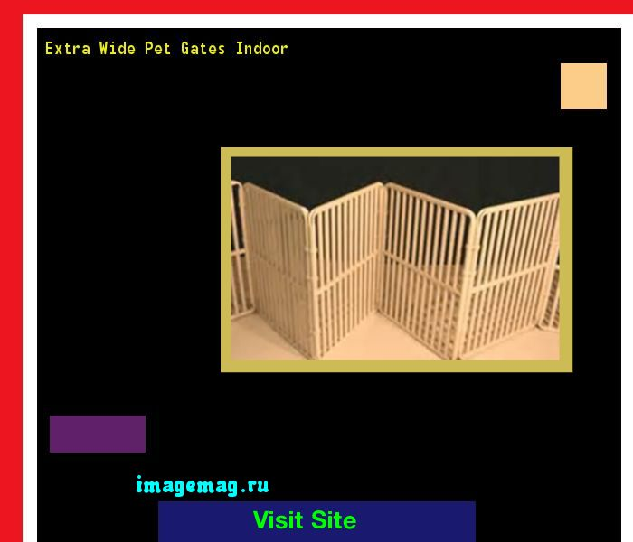 Extra Wide Pet Gates Indoor 172018 - The Best Image Search