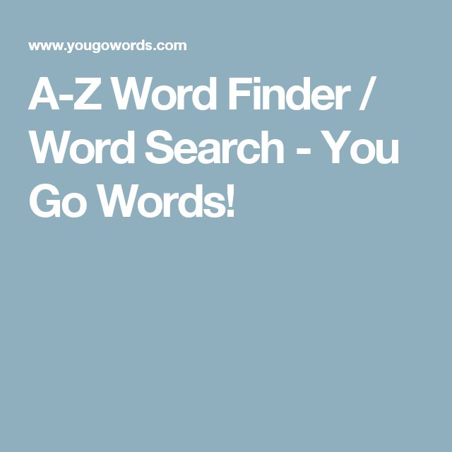 A-Z Word Finder / Word Search - You Go Words!