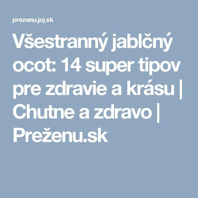 Všestranný jablčný ocot: 14 super tipov pre zdravie a krásu | Chutne a zdravo | Preženu.sk