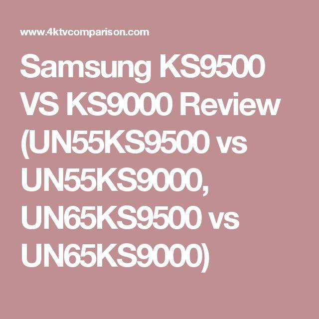 Samsung KS9500 VS KS9000 Review (UN55KS9500 vs UN55KS9000, UN65KS9500 vs UN65KS9000)