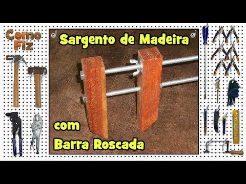 Sargento de Madeira com Barra Roscada #1 • Grampo Marcenaria • Como Fiz - YouTube