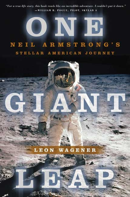 """One Giant Leap, Neil Armstrong's Stellar American Journey,"" by Leon Wagener (via Macmillan.com)."