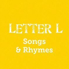News with Naylor's: Letter L Songs & Rhymes for preschoolers and toddlers.