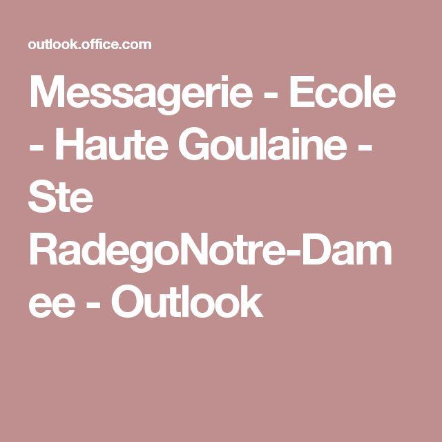 Messagerie - Ecole - Haute Goulaine - Ste RadegoNotre-Damee - Outlook