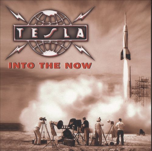 Into the Now - Tesla | Songs, Reviews, Credits | AllMusic