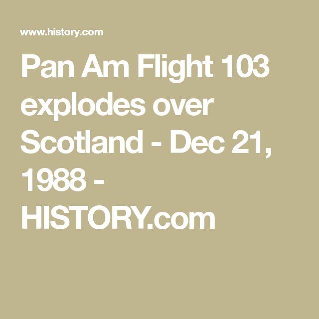 Pan Am Flight 103 explodes over Scotland - Dec 21, 1988 - HISTORY.com