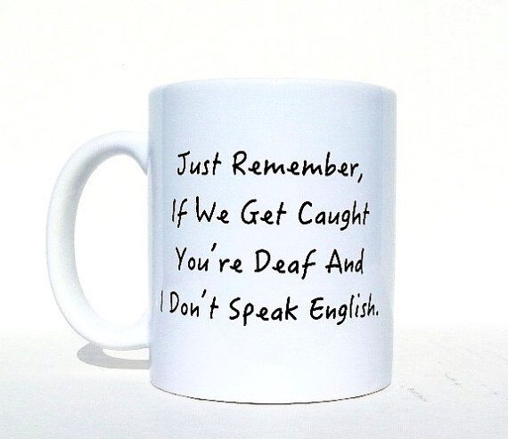 Personalized mug, funny mugs, quote mug, personalized gift, mugs with sayings, unique coffee mug, best friend mugs, coffee cup, custom cups