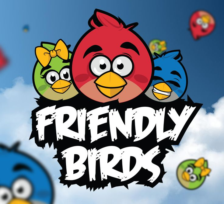 I took the original Angry birds theme and turned them into Friendly happy birds