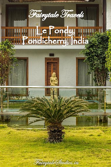 Read our review on this beautiful luxury beach resort with french architecture and lavish lawns on paradise beach of Pondicherry, India  #fairytalestudios #fairytaletravels #travelblog #travelogue #traveldiaries #travelindia #india #pondy #pondicherry #lepondy #paradisebeach #indiatravel #luxuryresort #beachresort