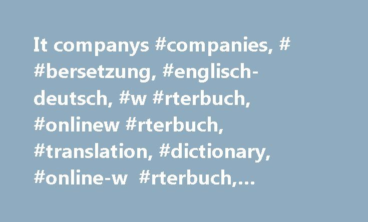 It companys #companies, # #bersetzung, #englisch-deutsch, #w #rterbuch, #onlinew #rterbuch, #translation, #dictionary, #online-w #rterbuch, #deutschw #rterbuch http://puerto-rico.remmont.com/it-companys-companies-bersetzung-englisch-deutsch-w-rterbuch-onlinew-rterbuch-translation-dictionary-online-w-rterbuch-deutschw-rterbuch/  # companies in anderen Sprachen: W rterbuch Englisch Deutsch: companies bersetzung 1 – 50 von 93 A2016-12-12: USB sticks are great to use — with. A2016-10-11: Tie the…