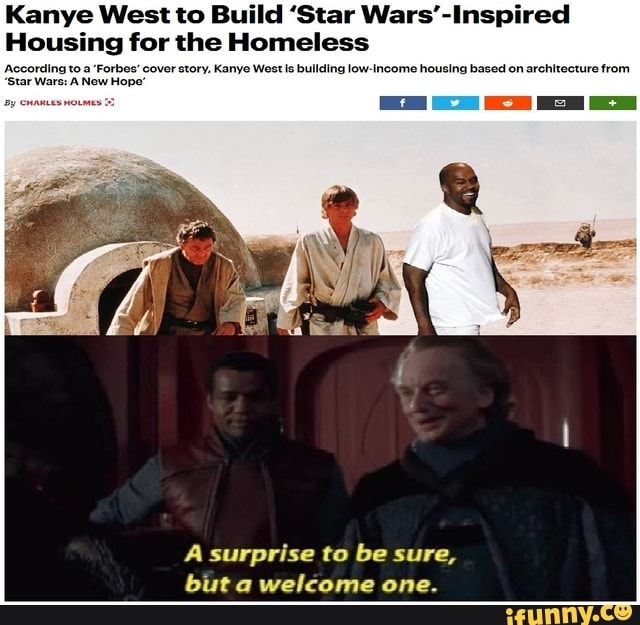 Kanye West To Bu D Star Wars Inspired Housing For The Homeless A