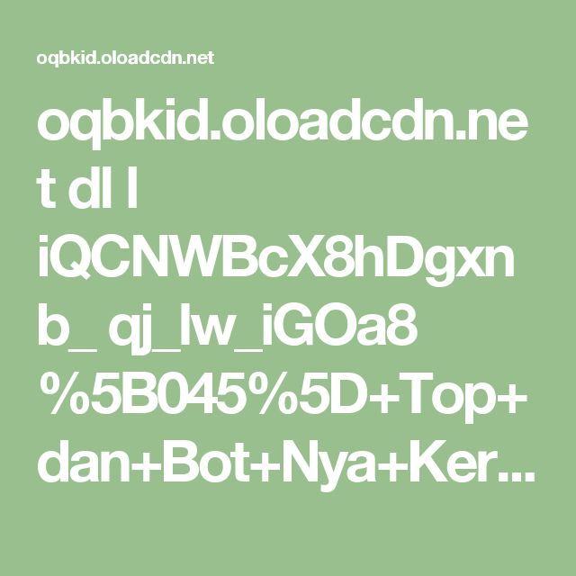 oqbkid.oloadcdn.net dl l iQCNWBcX8hDgxnb_ qj_lw_iGOa8 %5B045%5D+Top+dan+Bot+Nya+Keren.mp4?mime=true