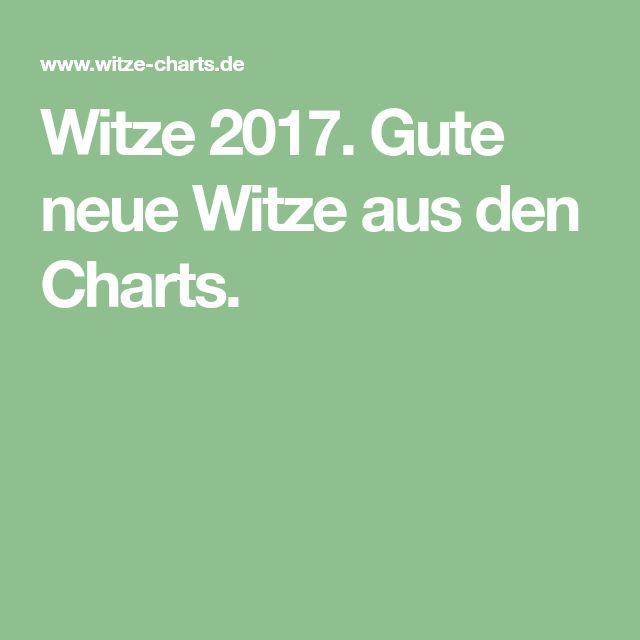 Witze 2017. Gute neue Witze aus den Charts.