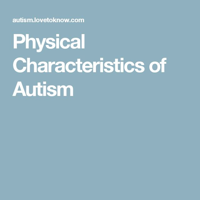 Physical Characteristics of Autism