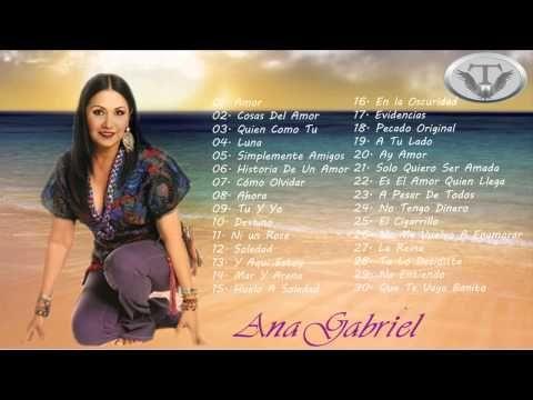 Las 35 Mejores Canciones de Ana Gabriel - YouTube