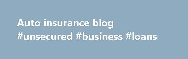 Auto insurance blog #unsecured #business #loans http://insurance.remmont.com/auto-insurance-blog-unsecured-business-loans/  #auto insurance blog # Press Help Privacy Policy Terms of Use © Copyright 2015 NerdWallet, Inc. All Rights Reserved Disclaimer: NerdWallet strives to keep its information accurate and up to date. This information may be different than what you see when you visit a financial institution, service provider or specific product's site. All financial products, […]The post…