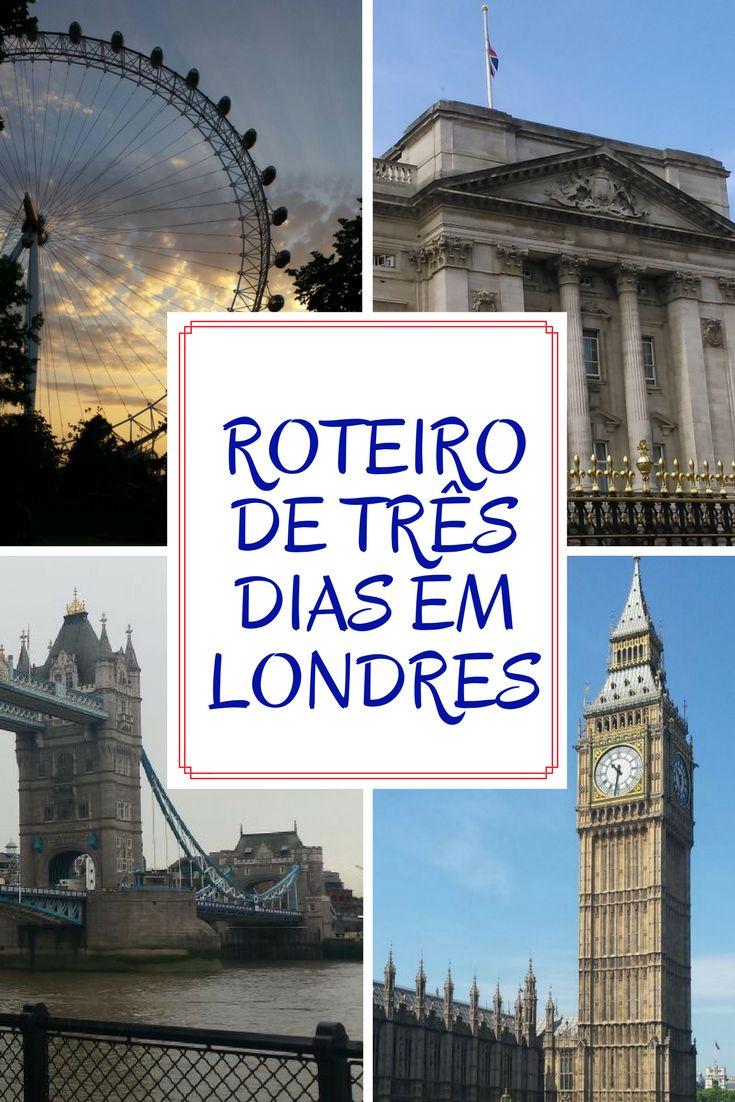 Vai fazer um mochilão pela Europa e passar por Londres? Três dias são suficientes para conhecer os principais pontos turísticos. Veja o roteiro