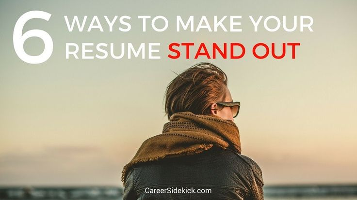 6 Ways To Make Your Resume STAND OUT