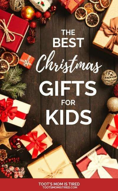 The Best Christmas Gift Ideas for Kids Christmas Gift Ideas