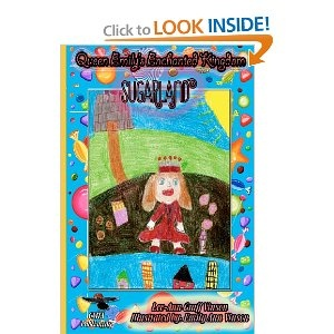 Queen Emily's Enchanted Kingdom: Sugarland (Volume 1)