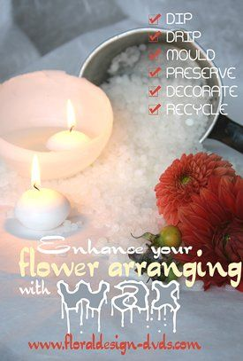 Wax with flower arranging: dip, drip, mold, preserve, decorate and recycle- trailer