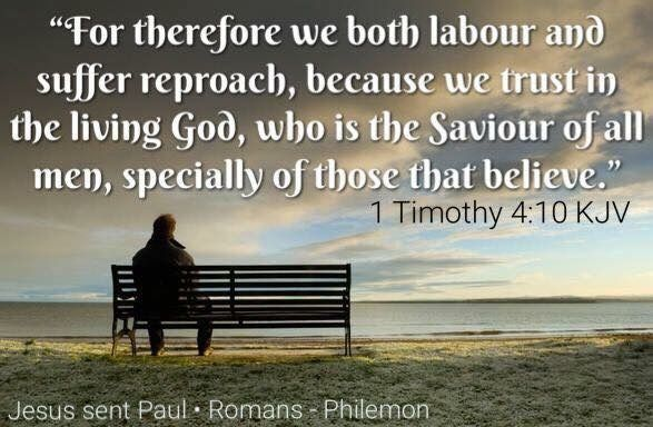"""""""This is a faithful saying and worthy of all acceptation. For therefore we both labour and suffer reproach, because we trust in the living God, who is the Saviour of all men, specially of those that believe.""""   1 Timothy 4:9-10 KJV   ✞Grace and peace in Christ!"""