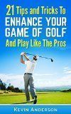 Free Kindle Book -  [Sports & Outdoors][Free] Golf: 21 Tips and Tricks To Enhance Your Game of Golf And Play Like The Pros (golf swing, golf putt, lifetime sports, chip shots, pitch shots, golf basics) Check more at http://www.free-kindle-books-4u.com/sports-outdoorsfree-golf-21-tips-and-tricks-to-enhance-your-game-of-golf-and-play-like-the-pros-golf-swing-golf-putt-lifetime-sports-chip-shots-pitch-shots-golf-basics/ #GolfBasics101+1