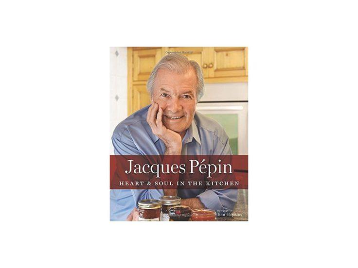 Heart & Soul in the Kitchen - Jacques Pepin