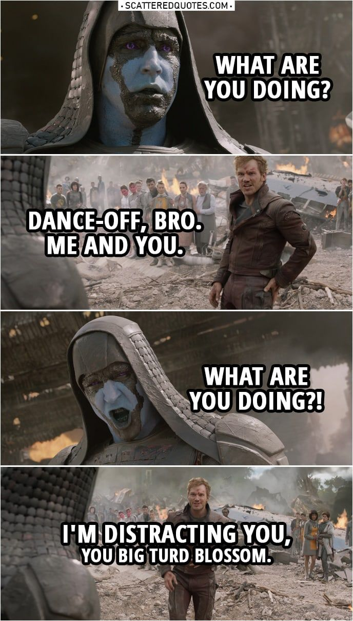 Dance Off Bro Me And You Scattered Quotes Guardians Of The Galaxy Guardians Of The Galaxy Vol 2 Star Lord