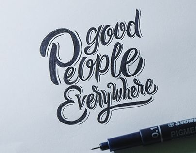 """Check out new work on my @Behance portfolio: """"Good People Everywhere"""" http://be.net/gallery/33708052/Good-People-Everywhere  #lettering #handlettering #design #letter #font #typography #drawing #sketch #ink"""