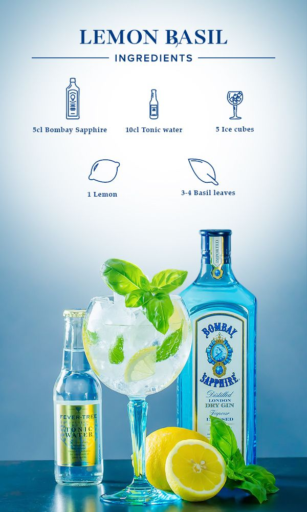 Lemon Basil: 1. Slice lemon into eight wedges. 2. Gently squeeze them over your glass, then place as many as you like into each glass, along with the basil. 3. Fill glass with ice cubes, add 5cl Bombay Sapphire and top off with tonic water.