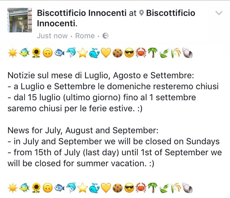 ☀️🐠🌻🙃🐟🐬⭐️🐳💛🍪😎🦀🌴🍃🌾🐚  Notizie sul mese di Luglio, Agosto e Settembre:  - a Luglio e Settembre le domeniche resteremo chiusi - dal 15 luglio (ultimo giorno) fino al 1 settembre saremo chiusi per le ferie estive. :)   News for July, August and September: - in July and September we will be closed on Sundays - from 15th of July (last day) until 1st of September we will be closed for summer vacation. :)  ☀️🐠🌻🙃🐟🐬⭐️🐳💛🍪😎🦀🌴🍃🌾🐚