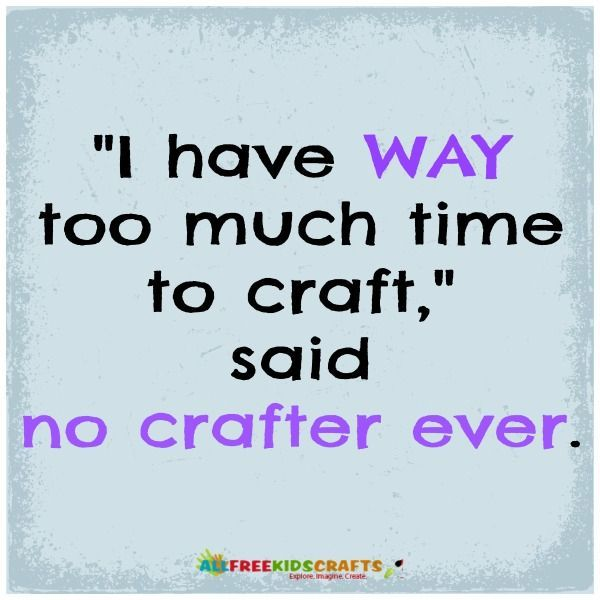 Crafting Quotes Entrancing 220 Best Funny Crafting Sayings Images On Pinterest  Craft Rooms . Review