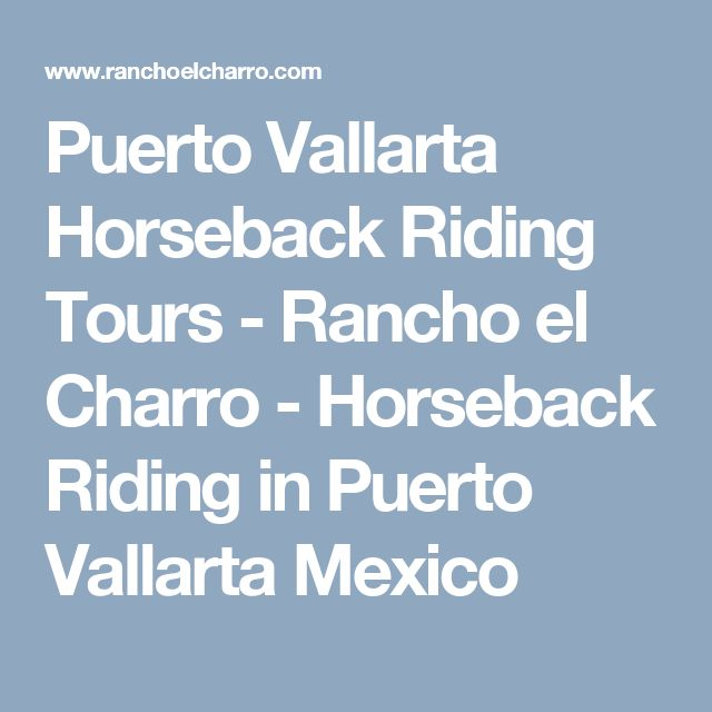 Puerto Vallarta Horseback Riding Tours - Rancho el Charro - Horseback Riding in Puerto Vallarta Mexico