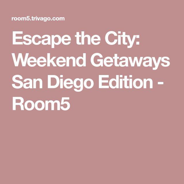 Escape the City: Weekend Getaways San Diego Edition - Room5
