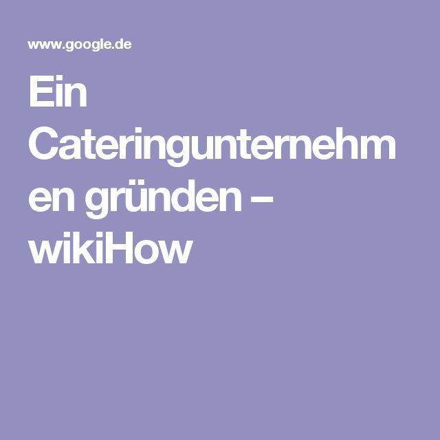 Ein Cateringunternehmen gründen – wikiHow