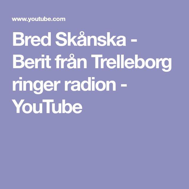 Bred Skånska - Berit från Trelleborg ringer radion - YouTube