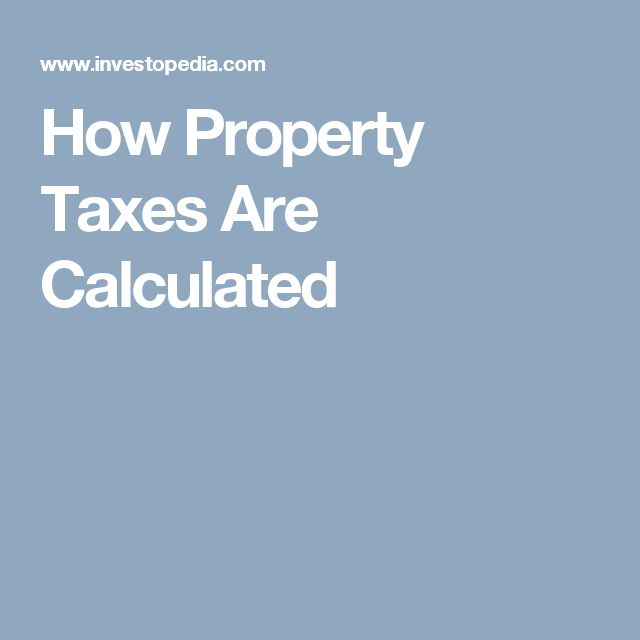 How Property Taxes Are Calculated