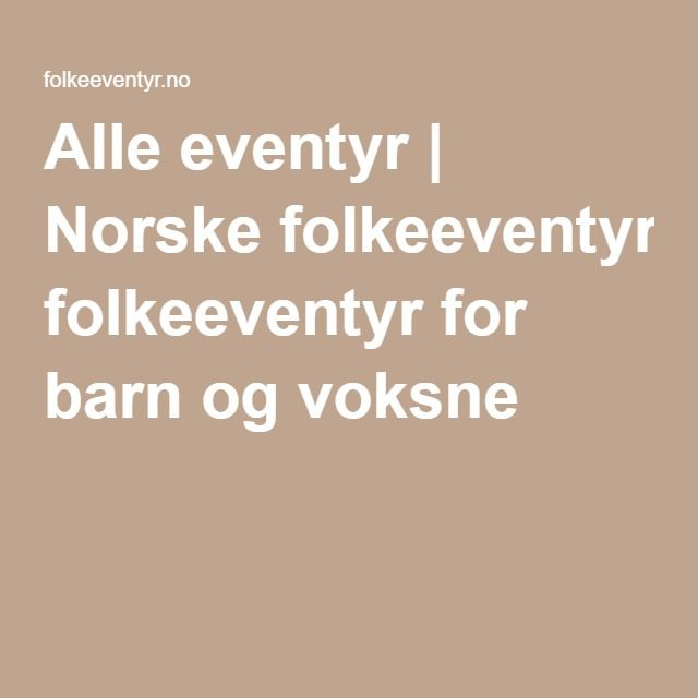 Alle eventyr   Norske folkeeventyr for barn og voksne