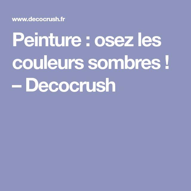 Peinture : osez les couleurs sombres ! – Decocrush