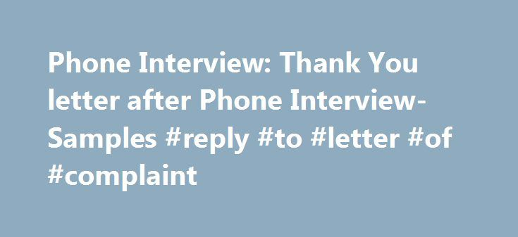 Phone Interview Thank You letter after Phone Interview- Samples - thank you letter after phone interview