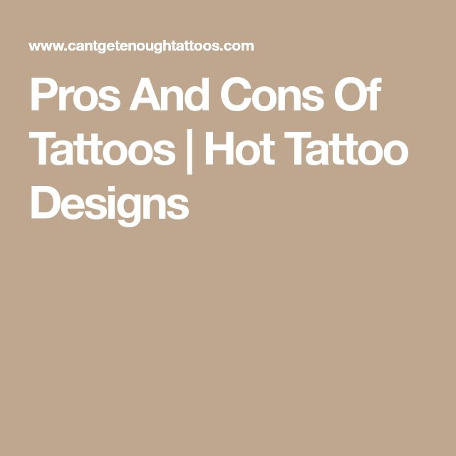 Pros And Cons Of Tattoos | Hot Tattoo Designs
