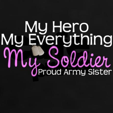 My Everything Army Sister Tee on CafePress.com